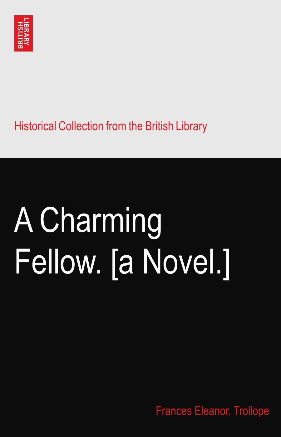 Download A Charming Fellow. [a Novel.] PDF