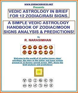 VEDIC ASTROLOGY IN BRIEF FOR 12 ZODIAC / RASI SIGNS - HANDBOOK!: A