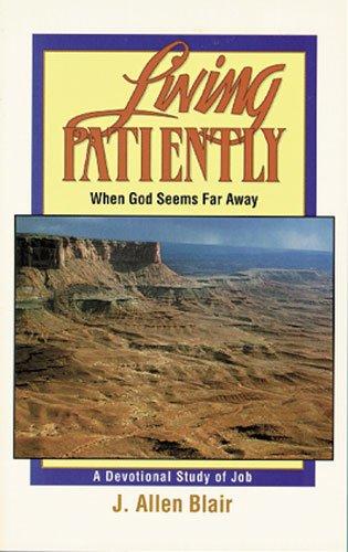 Living Patiently When God Seems Far Away: A Devotional Study of Job