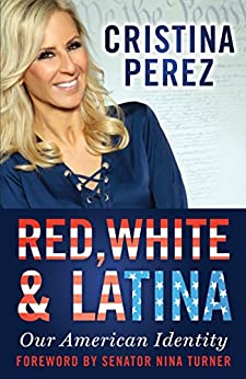 Red, White and Latina: Our American Identity by [Pérez, Cristina]
