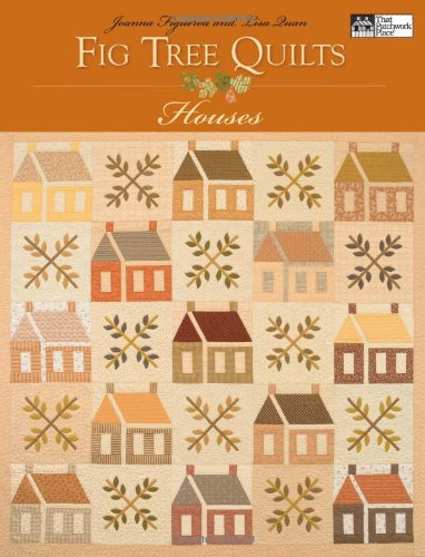 (Fig Tree Quilts: Houses (That Patchwork Place))
