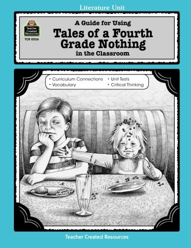 A Guide for Using Tales of a Fourth Grade Nothing in the Classroom (Literature (4th Grade Teachers Guide)