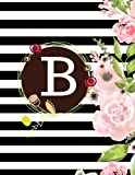 B: Floral Frame Monogram Initial B Composition Journal diary Notebook Gift To Write in For Her, Women, Men, Ladies, Girls, 160 Pages Paperback (Floral Monogram Collections) (Volume 28)