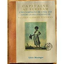 Capitaine au Surinam : une campagne de cinq ans contre les esclaves révoltés