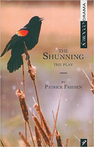 Patrick Friesen - The Shunning: The Play