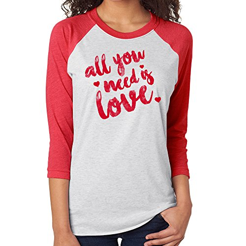 Valentines Day All You Need Is Love Red Ladies Raglan T Shirt (X-Large)