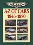 Classic and Sports Car Magazine A-Z of Cars 1945-1970 (Classic & Sports Car Magazine)