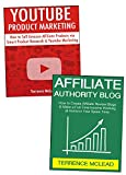 Affiliate Authority Blueprint: Get Started with Affiliate Marketing the Right Way With or Without Your Own Website