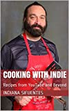 Cooking With Indie: Recipes from YouTube and Beyond