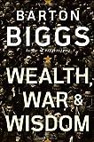 Wealth, War and Wisdom, Barton Biggs, 0470223073