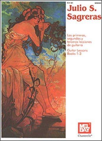 - Julio S. Sagreras: Las Lecciones De Guitarra Guitar Lessons Books 1-3