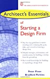 Architect's Essentials of Starting a Design Firm