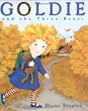 Goldie and the Three Bears, Diane Stanley, 0060000082