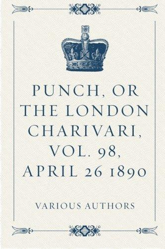 Punch, or the London Charivari, Vol. 98, April 26 1890 pdf epub