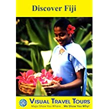 DISCOVER FIJI - A Travelogue. Read before you go for trip planning ideas. Includes tips and photos. Schedule your explorations. Like having a friend to show you around! (Visual Travel Tours Book 123)