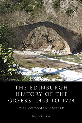 The Edinburgh History of the Greeks, 1453 to 1768: The Ottoman Empire (The Edinburgh History of the Greeks EUP)