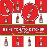 [ The Heinz Tomato Ketchup Cookbook ] [ THE HEINZ TOMATO KETCHUP COOKBOOK ] BY Hartley, Paul ( AUTHOR ) Oct-05-2007 HardCover