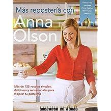 Más Repostería Con Anna: 125 Recetas Simples Y Sensacionales