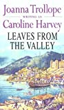 Leaves from the Valley, Joanna Trollope and Caroline Harvey, 0552145297