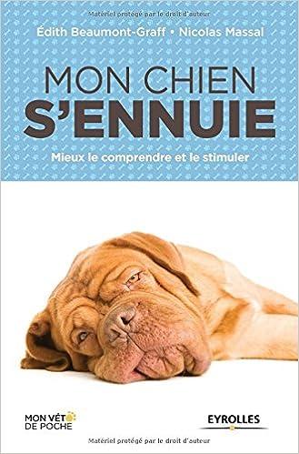 Livres Mon chien s'ennuie : Mieux le comprendre et le stimuler pdf