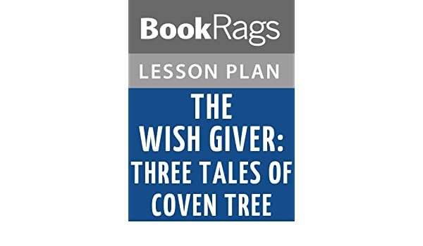 Amazon lesson plans the wish giver three tales of coven tree amazon lesson plans the wish giver three tales of coven tree ebook bookrags kindle store fandeluxe Document