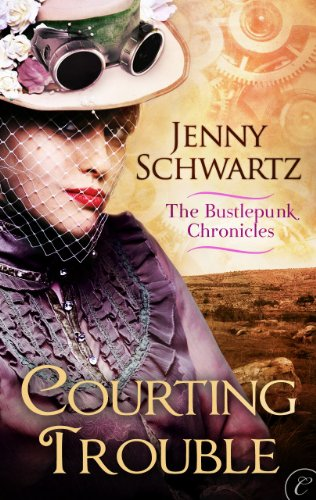 Courting Trouble (The Bustlepunk Chronicles Book 2)