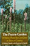 A Prairie Garden, J. Robert Smith and Beatrice S. Smith, 0299083004