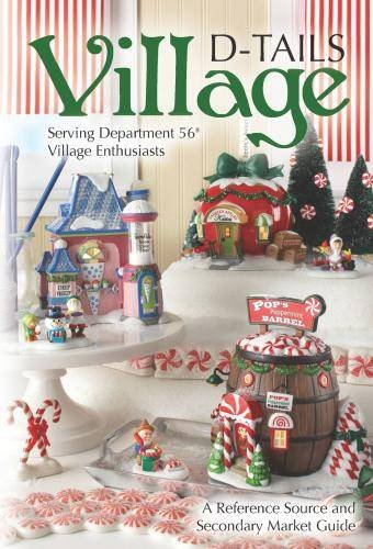 Department 56 Village D-tails: A Reference Source and Secondary Market Guide, 3rd Edition Department 56 Village Village