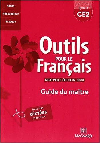 Outils pour le français CE2 : Guide du maître pdf