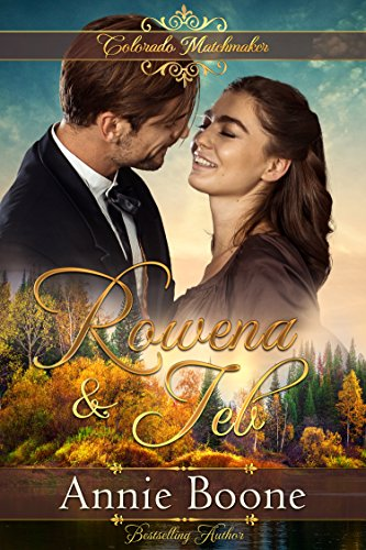 Free Rowena and Jeb (Colorado Matchmaker Book 3)<br />[T.X.T]