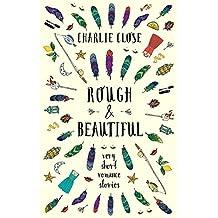 Rough & Beautiful: Very Short Romance Stories
