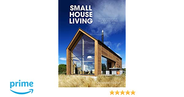 Small House Living Design Conscious New Zealand Homes of 90M2 or