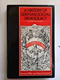A History of German Social Democracy from 1848 to the Present, Susanne Miller and Heinrich Potthoff, 090758263X