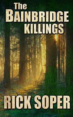 The Bainbridge Killings The Rock Series Kindle Edition By Soper Rick Mystery Thriller Suspense Kindle Ebooks Amazon Com