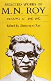 img - for Selected Works of M.N. Roy: Volume III: 1927-1932 book / textbook / text book
