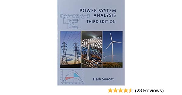 Power System Analysis Third Edition Hadi Saadat 9780984543861 Amazon Com Books