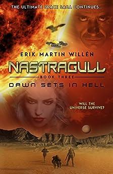 Dawn Sets in Hell (Nastragull Book 3) by [Willén, Erik Martin]