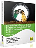 Replenishment Triggers: Setting Systems for Make to Stock, Make to Order & Assemble to Order