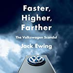 Faster, Higher, Farther: The Volkswagen Scandal | Jack Ewing