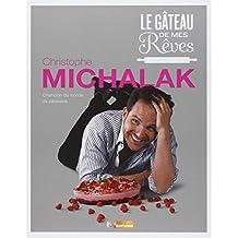 By CHRISTOPHE MICHALAK GA_TEAU DE MES REVES (LE) [Hardcover]