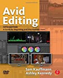 img - for Avid Editing: A Guide for Beginning and Intermediate Users by Sam Kauffmann (2012-07-06) book / textbook / text book