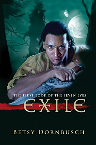 Exile: The First Book of the Seven Eyes (The Books of the Seven Eyes)