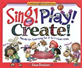 Sing! Play! Create!, Lisa Boston, 082496781X