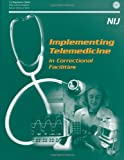 Implementing Telemedicine in Correctional Facilities, U. S. Justice and U. S. Defense, 1478277181