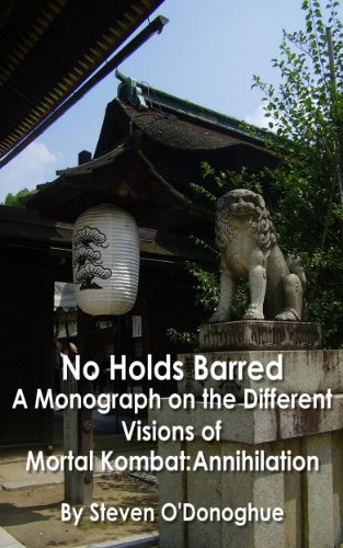 No Holds Barred: A Monograph on the Different Visions of Mortal Kombat: Annihilation. (Unseen Universes)