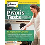 Cracking the Praxis Tests (Core Academic Skills + Subject Assessments + PLT  Exams), 3rd Edition: The Strategies, Practice, and Review You Need to ... Higher Score (Professional Test Preparation)