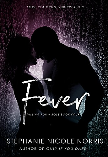 Fever (Falling For A Rose Book 4)...