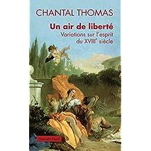Un air de liberté: Variations sur l'esprit du XVIIIe siècle