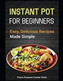 Instant Pot for Beginners: Easy, Delicious Recipes Made Simple