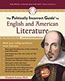 The Politically Incorrect Guide to English and American Literature (The Politically Incorrect Guides)